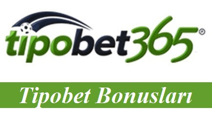 Tipobet Bonusları
