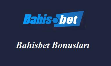 Bahisbet Bonusları