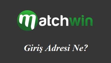 Matchwin Giriş Adresi Ne?