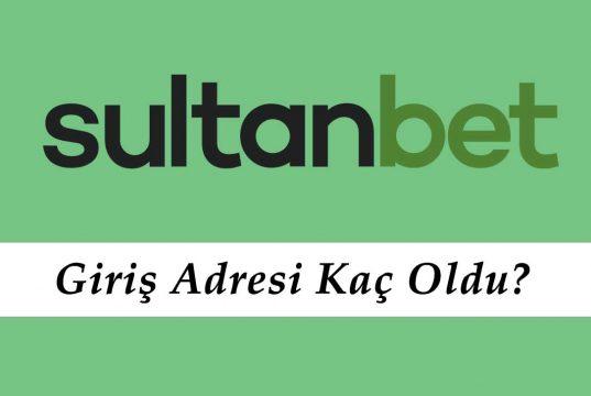 Sultanbet Giriş Adresi Kaç Oldu?